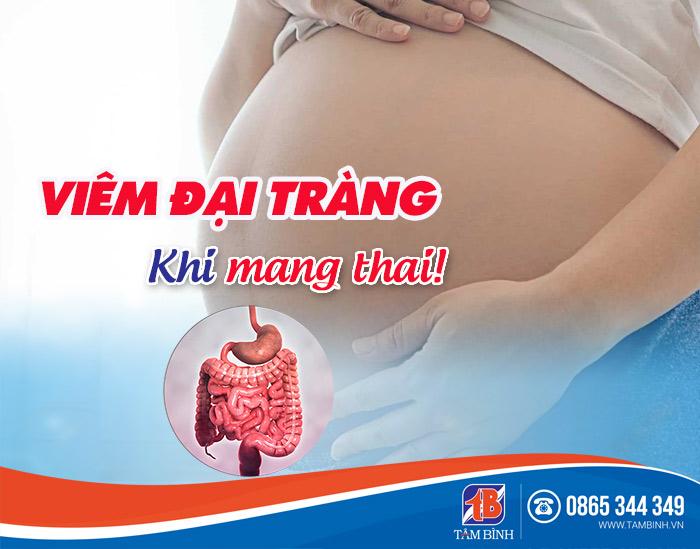Phụ nữ mang bầu dễ mắc các bệnh về tiêu hoá bao gồm viêm đại tràng