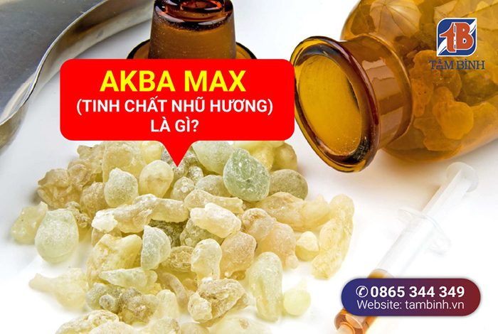 AKBAMax - tinh chất nhũ hương là gì