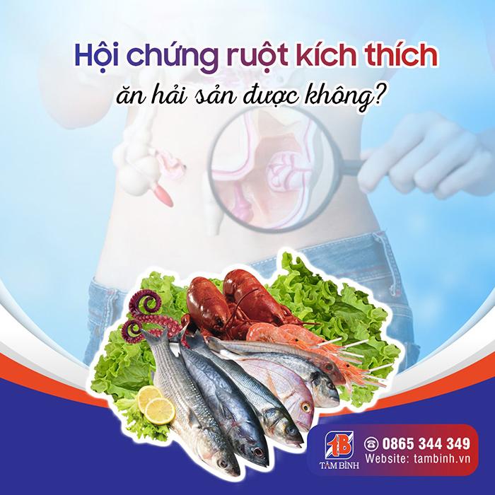 Hội chứng ruột kích thích ăn hải sản được không?