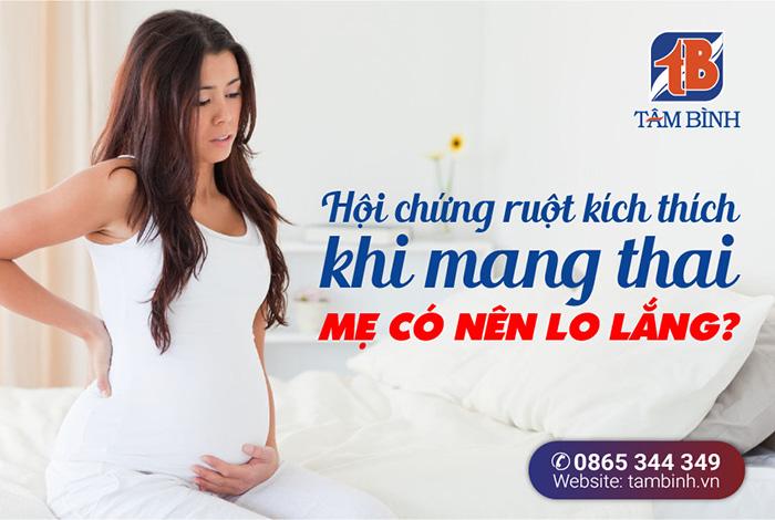 Hội chứng ruột kích thích khi mang thai có đáng lo