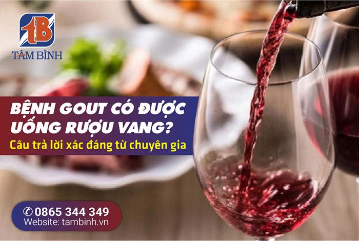 Bệnh gout có được uống rượu vang