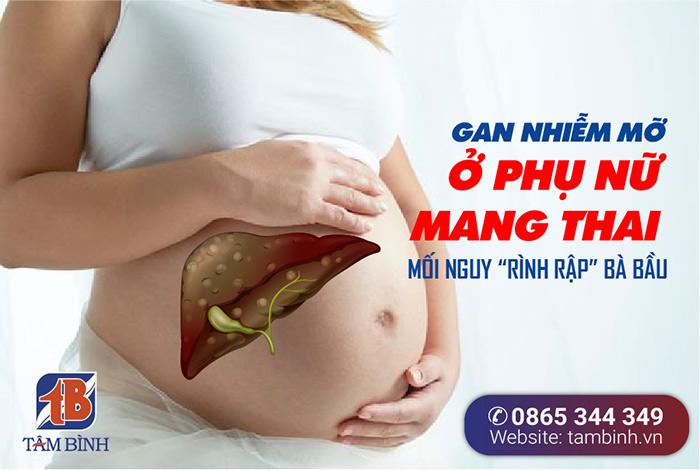 gan nhiễm mỡ ở phụ nữ mang thai