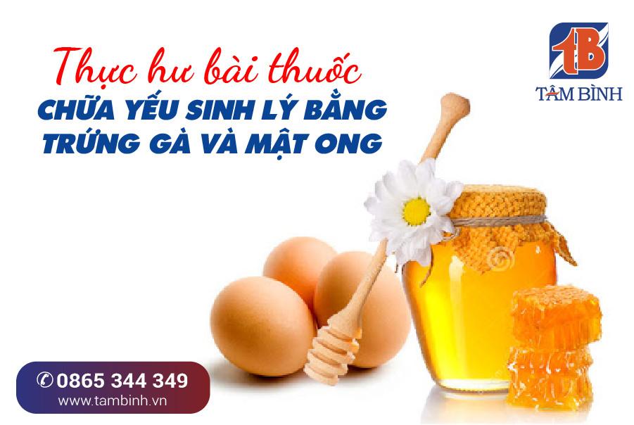bài thuốc chữa yếu sinh lý từ trứng gà mật ong